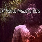 47 Peaceful Massaging Tracks by Lullabies for Deep Meditation