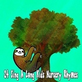 24 Sing a Long Kids Nursery Rhymes by Songs For Children