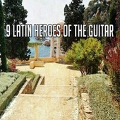 9 Latin Heroes of the Guitar von Instrumental