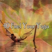 40 Fuel Your Yoga by Lullabies for Deep Meditation