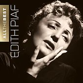 Edith Piaf - All The Best by Edith Piaf