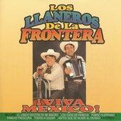 Viva Mexico de Los Llaneros De La Frontera