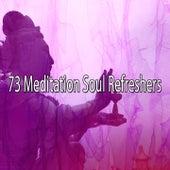 73 Meditation Soul Refreshers by Lullabies for Deep Meditation