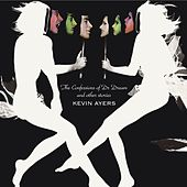 The Confessions Of Doctor Dream And Other Stories von Kevin Ayers