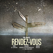 Rendez-Vous (Paris - Benares - Mexico) by Erik Truffaz