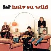 Halv Su Wild von BAP