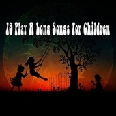 19 Play a Long Songs For Children by Canciones Infantiles