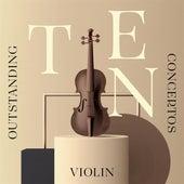 Ten Outstanding Violin Concertos von Various Artists
