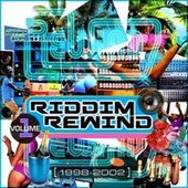 Riddim Rewind, Vol. 1 (1998-2002) de Mr Vegas, T.O.K., General Degree, Richie Stevens, Goofie, Italee, Chico, Future Troubles, Chrissi D, Sean Paul, Red Rat, Beenie Man, Junior Kelly, Elephant Man