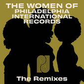 The Women of Philadelphia International Records - The Remixes by Various Artists
