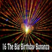 16 The Big Birthday Bonanza by Happy Birthday