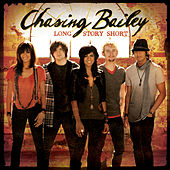 Long Story Short de Chasing Bailey