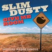 Give Me Room van Slim Dusty