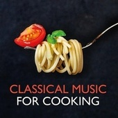 Classical Music for Cooking de Various Artists