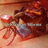 61 Urban Storms von Best Relaxing SPA Music