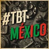 #TBT México by Various Artists