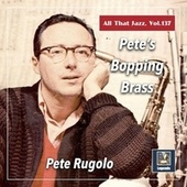 All that Jazz, Vol. 137: Pete's Bopping Brass by Pete Rugolo