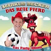 Das Rote Pferd (Das Party-Album) von Markus Becker