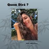 Quem Dirá? de Sah Martins