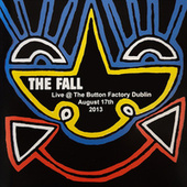 Live at the Button Factory, Dublin, August 17th 2013 by The Fall