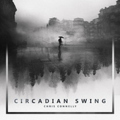 Circadian Swing by Chris Connelly
