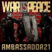 War is Peace by Ambassador 21