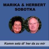 Komm setz di' her da zu mir von Marika Sobotka