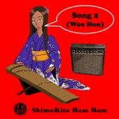 Song 2 (Woo Hoo) von Shimokita Bam Bam