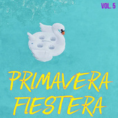 Primavera Fiestera Vol. 5 by Various Artists