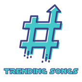 Trending Songs by Various Artists