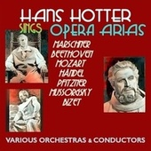 Hans Hotter sings Opera Arias von Hans Hotter, Artur Rother, Orchester des Deutschen Opernhauses Berlin