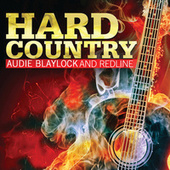 Hard Country by AudieBlaylock And Redline