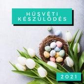 Húsvéti Készülődés 2021 von Various Artists