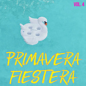 Primavera Fiestera Vol. 4 by Various Artists