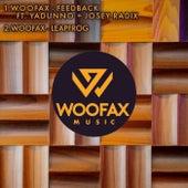 Feedback / Leapfrog de Woofax, Yadunno, Josey Radix