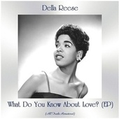 What Do You Know About Love? (All Tracks Remastered, Ep) von Della Reese