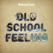 Old School Feeling by Rebelution