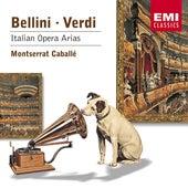Bellini & Verdi: Italian Opera Arias von Montserrat Caballé