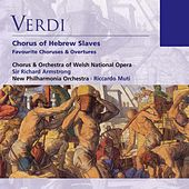Verdi: Chorus of Hebrew Slaves - Favourite Choruses & Overtures von Sir Richard Armstrong