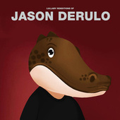 Lullaby Renditions of Jason Derulo by The Cat and Owl