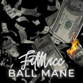 Ballmane by Fat Macc