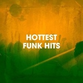 Hottest Funk Hits by Silver Disco Explosion, Detroit Soul Sensation, Electric Groove Machine, Chateau Pop, The Funky Groove Connection, Sweet Soul Express, Graham Blvd, Fresh Beat MCs, Regina Avenue, The Blue Rubatos, TV Sounds Unlimited