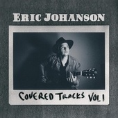 Covered Tracks: Vol. 1 by Eric Johanson