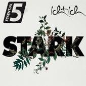 Stark (Essential 5) by ich + ich
