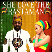She Love the Rastaman by Lutan Fyah