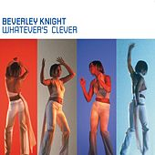 Whatever's Clever by Beverley Knight