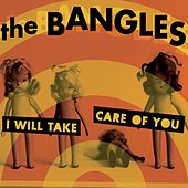 I Will Take Care Of You von The Bangles