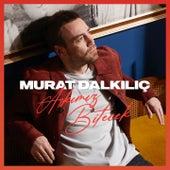 Aşkımız Bitecek (Akustik) de Murat Dalkilic
