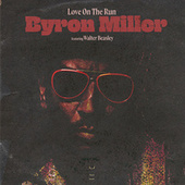 Love on the Run by Byron Miller
