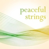 Peaceful Strings by Various Artists